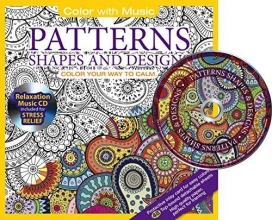 Patterns Shapes & Designs [With Relaxation Music CD Included for Stress Relief]
