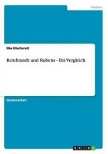 Dischereit, Ilka Rembrandt und Rubens - Ein Vergleich
