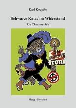 Koepfer, Karl Schwarze Katze im Widerstand