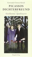 Clemenz-Kirsch, Gertraude Picassos Dichterfreund Guillaume Apollinaire