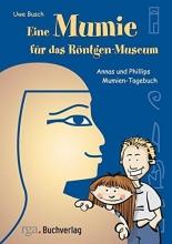 Busch, Uwe Eine Mumie für das Röntgen-Museum