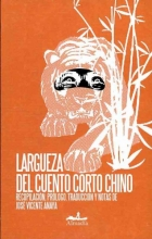 Largueza del cuento corto chino Magnanimity of the Chinese Short Story
