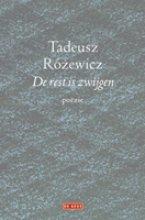 Rozewicz, T. De rest is zwijgen