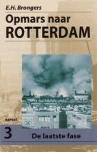 E.H. Brongers , Opmars naar Rotterdam 3 De laatste fase