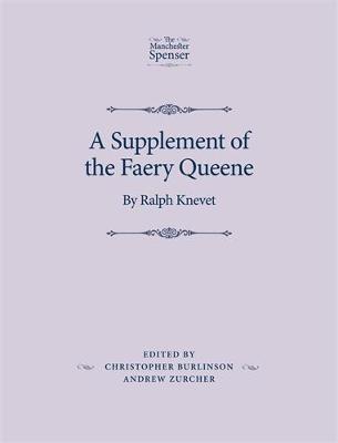 Christopher Burlinson,   Andrew Zurcher,A Supplement of the Faery Queene
