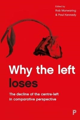 Rob Manwaring,   Paul Kennedy,Why the Left Loses