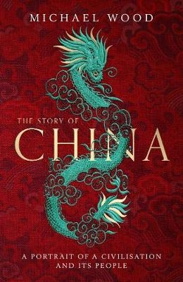 Michael Wood,The Story of China