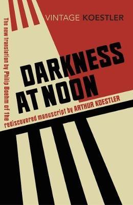 Arthur Koestler,   Philip Boehm,Darkness at Noon