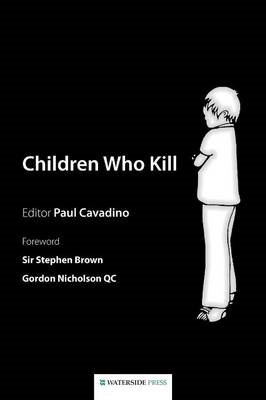Brown, Stephen,   Nicholson, Gordon,   Cavadino, Paul,Children Who Kill