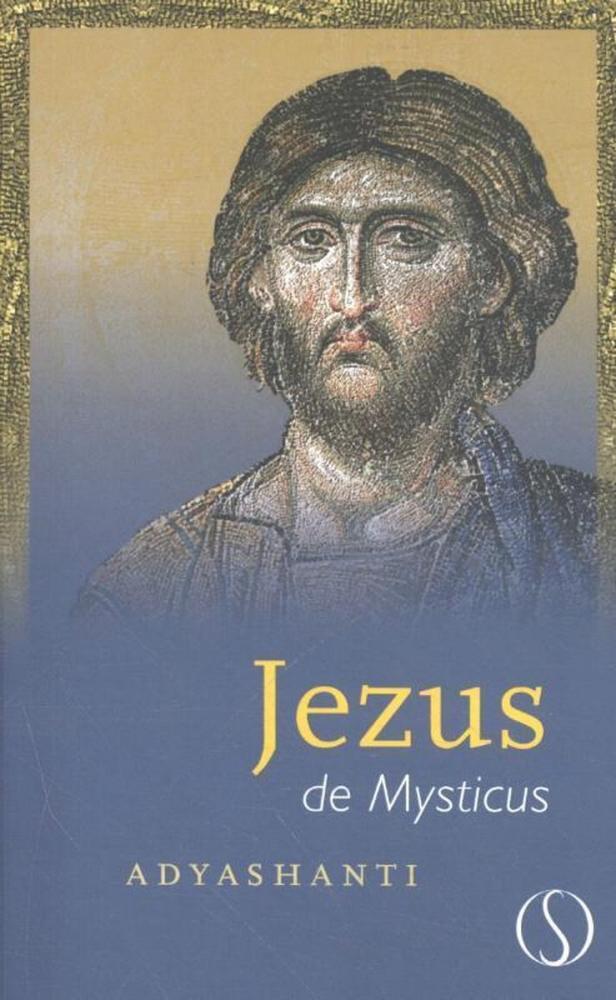 Adyashanti,Jezus de mysticus