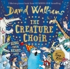Walliams David, Creature Choir