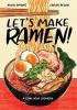 Hugh Amano,   Sarah Becan, Let`s Make Ramen!