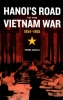 P. Asselin, Hanoi's Road to the Vietnam War