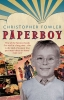 Christopher Fowler, Paperboy