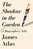 Atlas, James, The Shadow in the Garden