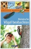 Oftring, Bärbel, Expedition Natur. Heimische Vögel beobachten