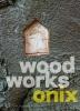 Alex van de Beld, Haiko Meijer, Wood Works Onix