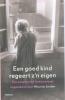 Nico ter Linden, Een goed kind reageert z'n eigen