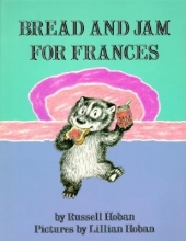 Hoban, Russell Bread and Jam for Frances