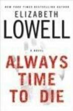 Lowell, Elizabeth Always Time to Die