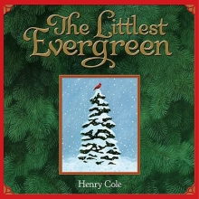 Cole, Henry The Littlest Evergreen