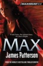 James Patterson Maximum Ride: Max