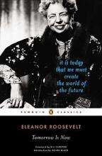 Eleanor Roosevelt Tomorrow is Now