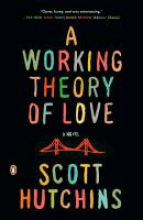 Hutchins, Scott A Working Theory of Love