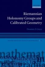 Dominic David Joyce Riemannian Holonomy Groups and Calibrated Geometry
