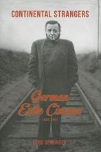Gemünden, Gerd Continental Strangers - German Exile Cinema, 1933- 1951