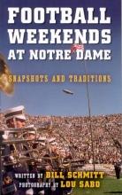 Schmitt, Bill Football Weekends at Notre Dame
