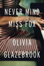 Glazebrook, Olivia Never Mind Miss Fox