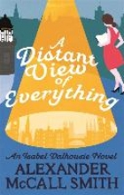 McCall Smith, Alexander Distant View of Everything