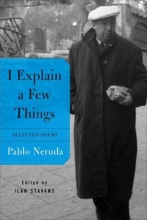 Neruda, Pablo I Explain a Few Things
