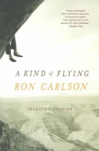 Carlson, Ron A Kind of Flying
