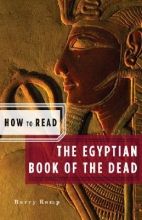 Kemp, Barry How to Read the Egyptian Book of the Dead