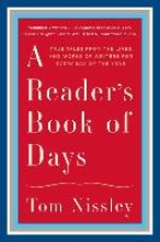 Nissley, Tom A Reader`s Book of Days - True Tales from the Lives and Works of Writers for Every Day of the Year