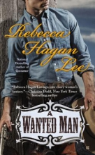 Lee, Rebecca Hagan A Wanted Man