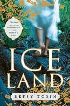 Tobin, Betsy Ice Land
