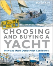 Kent, Duncan The Insider`s Guide to Choosing and Buying a Yacht