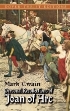 Twain, Mark Personal Recollections of Joan of Arc