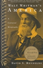 Reynolds, David S. Walt Whitman`s America
