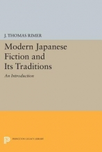 Rimer, J. Thomas Modern Japanese Fiction and Its Traditions - An Introduction