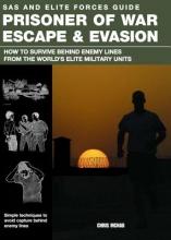 McNab, Christopher SAS and Elite Forces Guide Prisoner of War Escape & Evasion