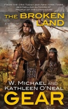 Gear, Kathleen O`Neal,   Gear, W. Michael The Broken Land
