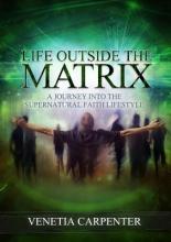 Carpenter, Venetia Life Outside the Matrix