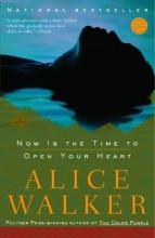 Walker, Alice Now Is the Time to Open Your Heart