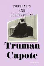 Capote, Truman Portraits and Observations