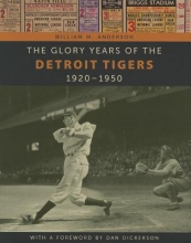 Anderson, William M. The Glory Years of the Detroit Tigers