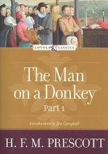 Prescott, H. F. M. The Man on a Donkey